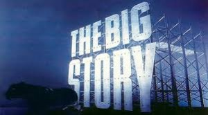 What is the Big Story?